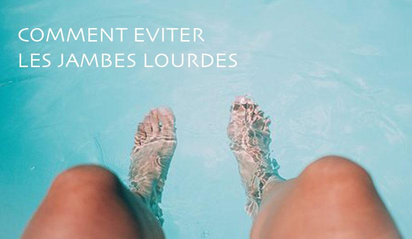 Des solutions naturelles pour éviter les jambes lourdes